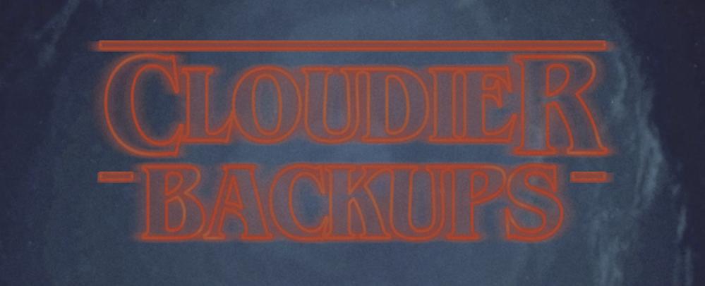 Cloudier_Backups.png