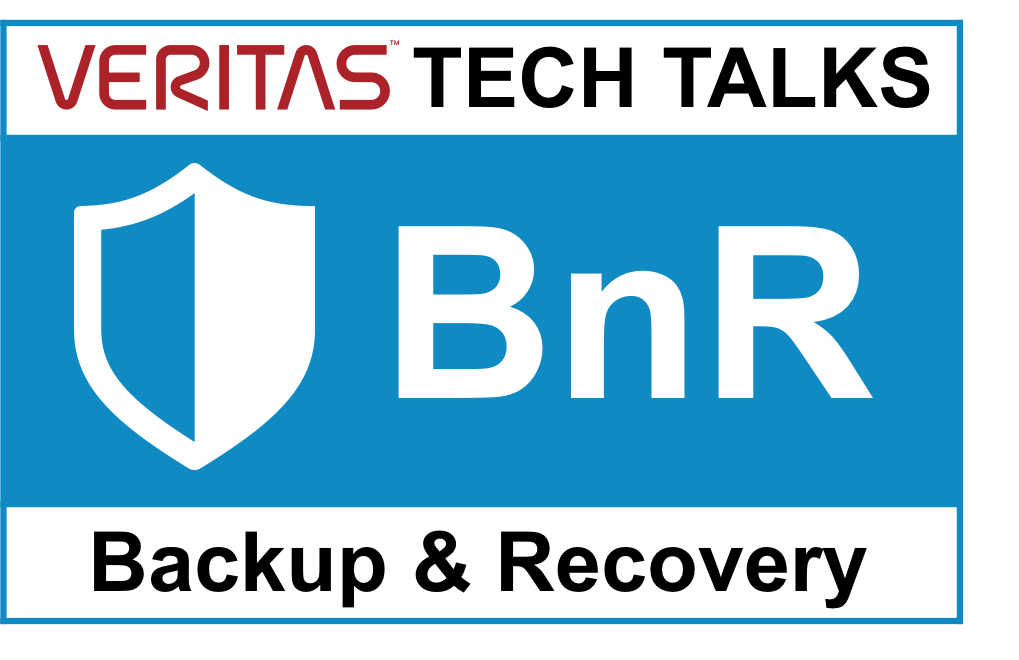 Veritas Tech Talks for Backup and Recovery